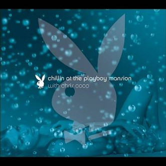 chris-coco-chilling-at-the-playboy-mansion-album-artwork