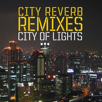 city-reverb-remixes-city-of-lights-album-artwork